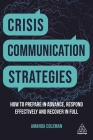 Crisis Communication Strategies: How to Prepare in Advance, Respond Effectively and Recover in Full Cover Image