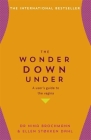 The Wonder Down Under: A User?s Guide to the Vagina Cover Image