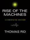Rise of the Machines: A Cybernetic History Cover Image