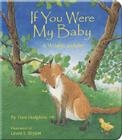 If You Were My Baby: A Wildlife Lullaby (Simply Nature Books) Cover Image