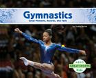 Gymnastics: Great Moments, Records, and Facts (Great Sports) Cover Image
