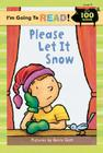 I'm Going to Read(r) (Level 2): Please Let It Snow Cover Image