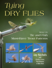 Tying Dry Flies: How to Tie and Fish Must-Have Trout Patterns Cover Image