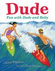 Dude: Fun with Dude and Betty Cover Image