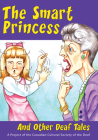 The Smart Princess: And Other Deaf Tales Cover Image