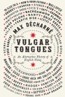 Vulgar Tongues: An Alternative History of English Slang Cover Image