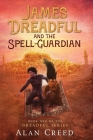 James Dreadful and the Spell-Guardian Cover Image