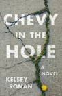 Chevy in the Hole: A Novel Cover Image