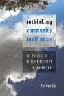 Rethinking Community Resilience: The Politics of Disaster Recovery in New Orleans Cover Image
