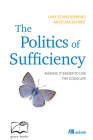 The Politics of Sufficiency: Making it easier to live the Good Life Cover Image