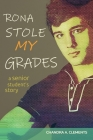 Rona Stole My Grades: A Senior Student's Story Cover Image