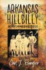 Arkansas Hillbilly: One Man's Memoir of a Blessed Life Cover Image