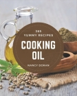 365 Yummy Cooking Oil Recipes: The Best Yummy Cooking Oil Cookbook on Earth Cover Image