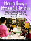 Information Literacy and Information Skills Instruction: Applying Research to Practice in the 21st Century School Library, 3rd Edition Cover Image
