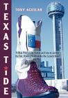 Texas Tide: A Blue Print of the Future and How to Survive the Tide, Flowing North of the Rio Grande River. Cover Image