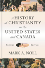 A History of Christianity in the United States and Canada Cover Image