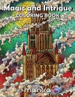 Magic and Intrigue Coloring Book: Coloring Book for Adults: Beautiful Designs for Stress Relief, Creativity, and Relaxation Cover Image