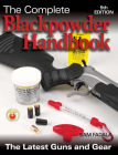 The Complete Blackpowder Handbook: The Latest Guns and Gear Cover Image