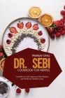 Dr. Sebi Cookbook for Herpes: Complete Dr Sebi Approved Diet Recipes And Herbs For Healthy Living Cover Image