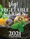 Veg! Vegetable Garden 2021 Calendar Cover Image