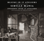 Insights Into 19 Ateliers: Photography by Sibylle Mania Cover Image