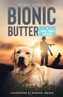 Bionic Butter: A Three-Pawed K-9 Hero. Cover Image