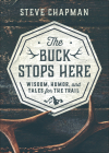 The Buck Stops Here: Wisdom, Humor, and Tales for the Trail Cover Image