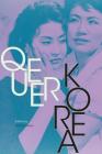 Queer Korea (Perverse Modernities: A Series Edited by Jack Halberstam and) Cover Image