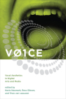 Voice: Vocal Aesthetics in Digital Arts and Media (Leonardo) Cover Image