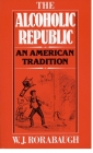 Alcoholic Republic: An American Tradition Cover Image