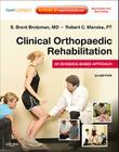 Clinical Orthopaedic Rehabilitation: An Evidence-Based Approach: Expert Consult - Online and Print [With Access Code] (Expert Consult Title: Online + Print) Cover Image