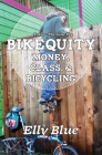 Bikequity: Money, Class, and Bicycling Cover Image