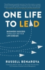 One Life to Lead: Business Success Through Better Life Design Cover Image