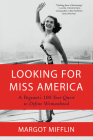 Looking for Miss America: A Pageant's 100-Year Quest to Define Womanhood Cover Image