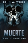 Muerte - Death, It's What I Do Cover Image