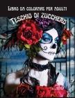 Libro da colorare per adulti Teschio di Zucchero: Disegni di teschi antistress per adulti Rilassamento Midnight 100 pagine da colorare Cover Image