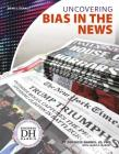 Uncovering Bias in the News (News Literacy) Cover Image