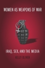 Women as Weapons of War: Iraq, Sex, and the Media Cover Image