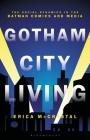 Gotham City Living: The Social Dynamics in the Batman Comics and Media Cover Image