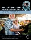 Factors Affecting Neurological Aging: Genetics, Neurology, Behavior, and Diet Cover Image