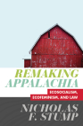 Remaking Appalachia: Ecosocialism, Ecofeminism, and Law Cover Image