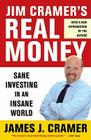 Jim Cramer's Real Money: Sane Investing in an Insane World Cover Image