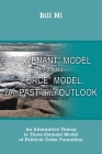 Covenant Model versus Force Model, The Past and Outlook: An Alternative Theory to Three-Element Model of Political Order Formation Cover Image