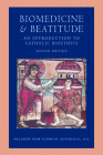 Biomedicine and Beatitude: An Introduction to Catholic Bioethics, Second Edition (Catholic Moral Thought) Cover Image