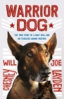 Warrior Dog (Young Readers Edition): The True Story of a Navy SEAL and His Fearless Canine Partner Cover Image
