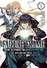 Failure Frame: I Became the Strongest and Annihilated Everything With Low-Level Spells (Manga) Vol. 1 Cover Image