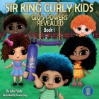 Sir King Curly Kids: Gio's Powers Revealed (Book 1) Cover Image