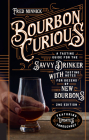 Bourbon Curious: A Tasting Guide for the Savvy Drinker with Tasting Notes for Dozens of New Bourbons Cover Image