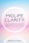 Midlife Clarity: Use the lessons of your past to sparkle your future. Cover Image