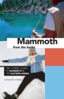Mammoth from the Inside: The Honest Guide to Mammoth and the Eastern Sierra Cover Image
